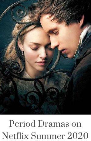 Period Dramas On Netflix Summer 2020 Period Drama Movies Netflix Movies Period Dramas