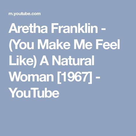 Aretha Franklin You Make Me Feel Like A Natural Woman 1967