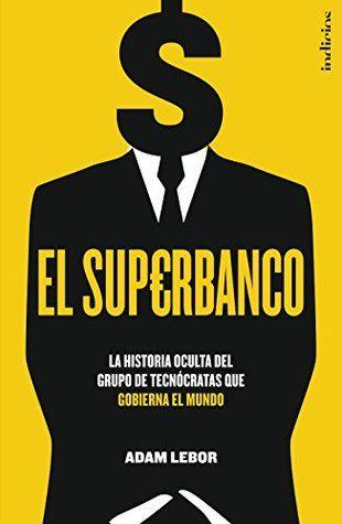 El Superbanco 1 By Adam Lebor In 2020 Ebooks Ebook This Book