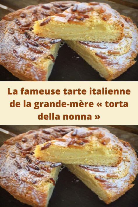 La fameuse tarte italienne de la grande-mère « torta della nonna »