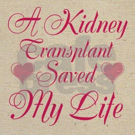 A Kidney Transplant saved My Life Tote Bag by LakeCottageDesigns - CafePress