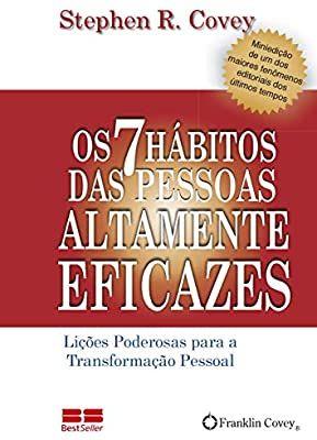 Os 7 Habitos Das Pessoas Altamente Eficazes Licoes Poderosas Para A Transformacao Pessoal Amazon Com Br Pessoas Altamente Eficazes Pessoas Altas 7 Habitos