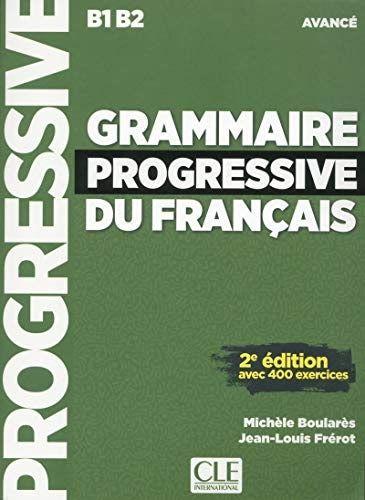Grammaire Progressive Du Francais Niveau Intermediaire Avec 600 Exercices Learn French French Language Learning French Language Lessons