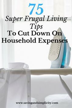 75 Super Frugal Living Tips Cut Household Expenses