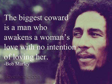 The biggest coward quotes quote life inspirational wisdom man coward lesson. Bob Marley SAY THAT. READ MORE Source by rozholliday Coward Quotes, Wise Quotes, Quotable Quotes, Words Quotes, Quotes About Cowards, Tupac Quotes, Bob Marley Love Quotes, Bob Marley Pictures, Bob Marley Art