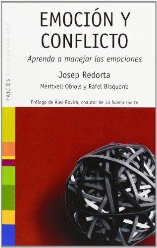 Emoción Y Conflicto Aprenda A Manejar Las Emociones Josep Redorta Meritxell Obiols Rafel Bisquerra Ref Cm Sw R Pi Dp X A0t7zb1m85rt Books Coaching Quotes