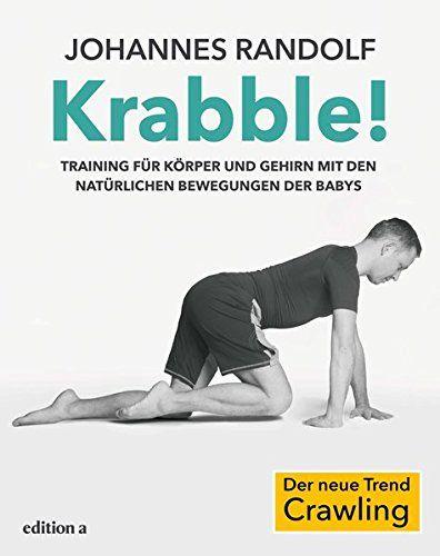 Krabble Training Fur Korper Und Gehirn Mit Den Naturlichen Bewegungen Der Babys Eur 1078 5 Von 5 Sternen Top 1000 Workout Buche Fitness Body Memes Body
