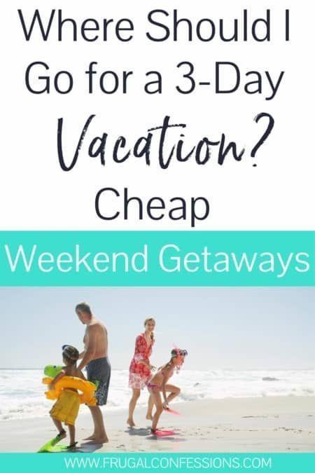 16 Cheap Weekend Getaway Tips Save On A Weekend Getaway Cheap Weekend Getaways Best Weekend Getaways Romantic Weekend Getaways