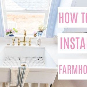 How To Install A Farmhouse Sink At Home With Ashley How To