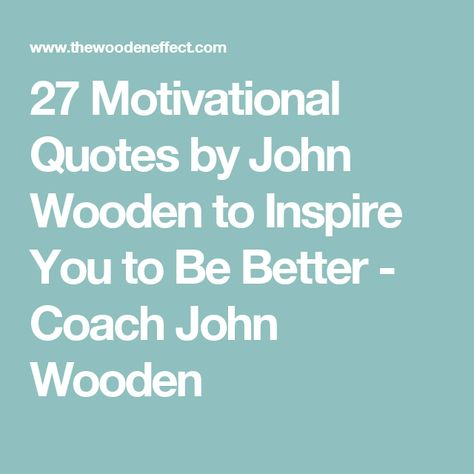 Top quotes by John Wooden-https://s-media-cache-ak0.pinimg.com/474x/a7/a6/a7/a7a6a7a25c58009a1139ae281861ccc9.jpg