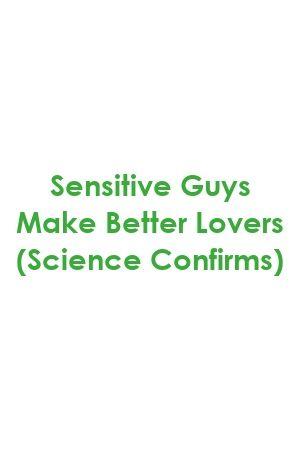 In relationships guys sensitive 6 Reasons