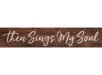 Then Sings My Soul Pine Pallet Plaque Wood Pallet Projects Then Sings My Soul Diy Pallet Projects