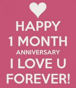 Happy Anniversary 1 Month One Month Anniversary Quotes Happy One Month Happy One Month Anniversary