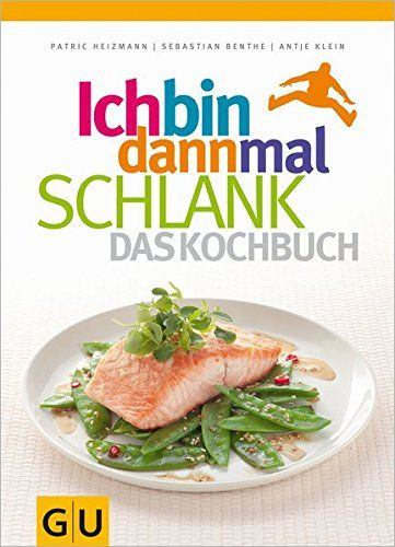 Ich Bin Dann Mal Schlank Das Kochbuch Gu Di T Mit Bildern Rezepte Schlank Kochbuch