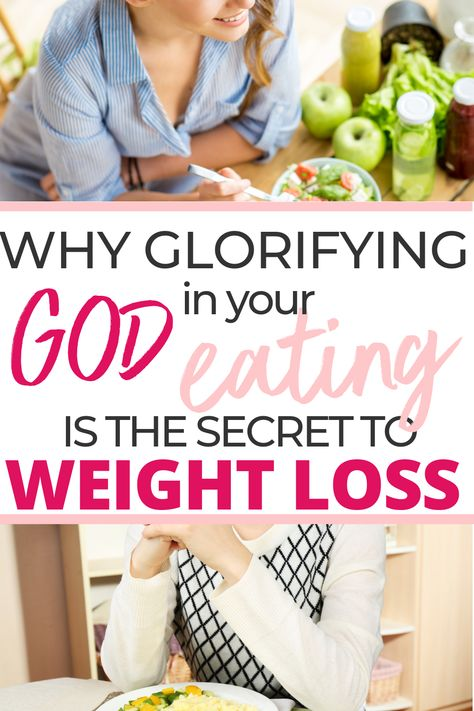 Why Glorifying God in Your Eating is the Secret to Weight Loss - #eating #glorifying #secret #weight - #WeightlossQuotes