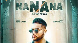 Na Na Na Karan Aujla New Punjabi Video Hd Songs Video Song Hindi