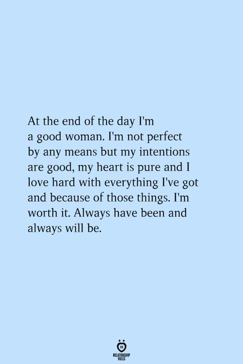 At The End Of The Day I'm A Good Woman. I'm Not Perfect By Any Means But My Intentions Are Good | Relationship Rules