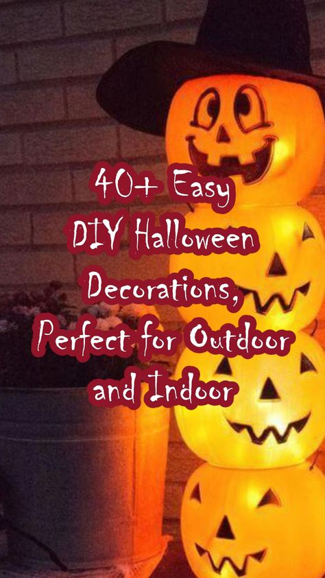 34+ Easy DIY Halloween Decorations, Perfect for Outdoor and Indoor