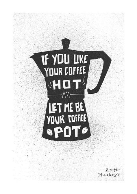 If You Like Your Coffee Hot Let Me Be Your Coffee by FoxAndVelvet