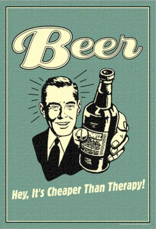 Beer Cheaper Than Therapy Funny Retro Poster Masterprint In 2020 With Images Beer Humor Beer Poster Beer Quotes