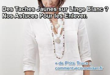 Des Taches Jaunes Sur Du Linge Blanc Nos Astuces Pour Les Enlever Blanchir Linge Linges Blancs Comment Blanchir Le Linge