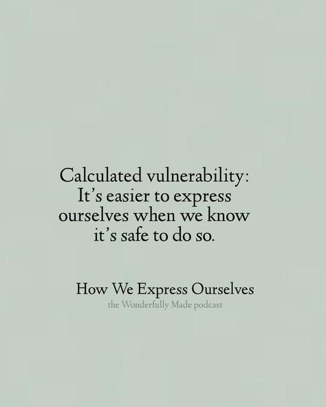 Vulnerability must be used with discernment, or else we may endure more unnecessary pain.
