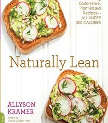 Naturally Lean Pdf Gluten Free Plant Based Under 300 Calories Plant Based Recipes