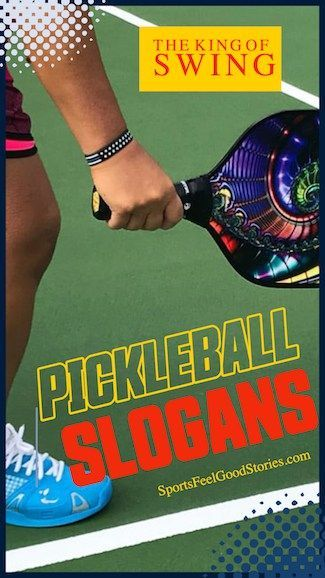 101 Pickleball Slogans And Captions To Relish Sports Feel Good Stories In 2020 Pickleball Slogan Team Slogans