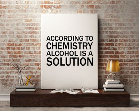 """printable """"alcohol is a solution chemistry"""" print funny wall art"""