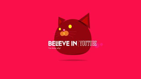 believe in youtube