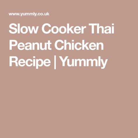 Slow Cooker Thai Peanut Chicken Recipe | Yummly