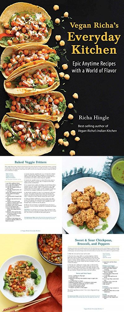 Vegan Richa S Everyday Kitchen Epic Anytime Recipes With A World Of Flavor Recipes Vegan Richa Veggie Fritters