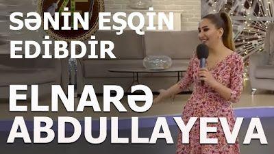 Wap Sende Biz Elnarə Abdullayeva Sənin Esqin Edibdir Mp3