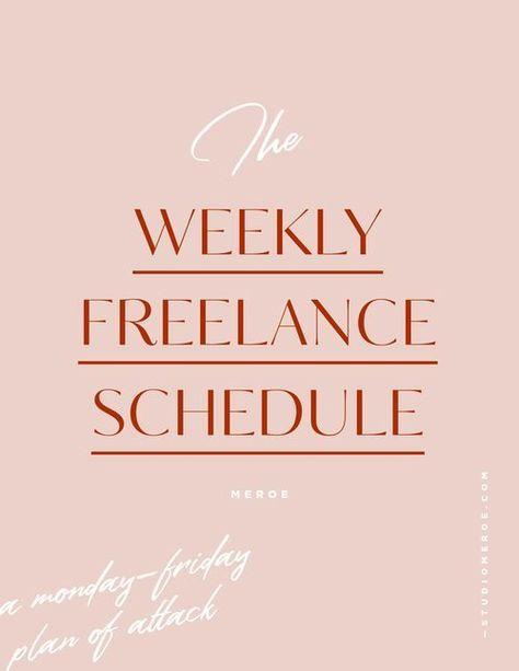 The Weekly Freelance Schedule — MEROE