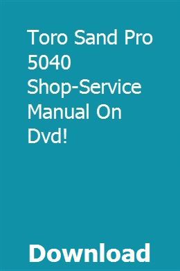 Toro Sand Pro 5040 Shop Service Manual On Dvd Dvd Manual Safety Switch