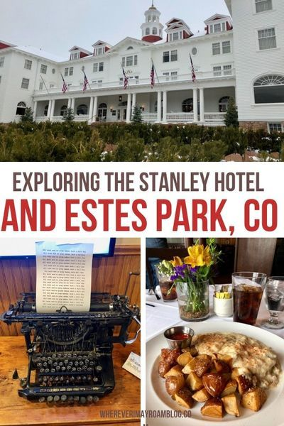 Exploring The Stanley Hotel And Estes Park Colorado Wherever I May Roam Travel Blog In 2020 The Stanley Hotel Estes Park Estes Park Colorado