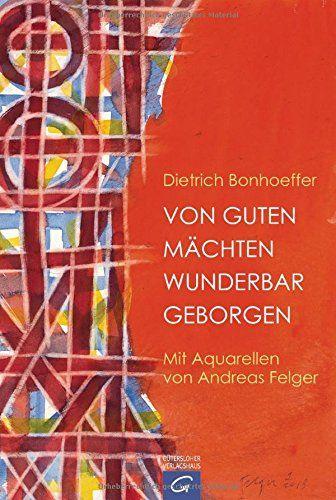 Von Guten M Chten Wunderbar Geborgen Mit Aquarellen Von Andreas Felger Wunderbar Geborgen Chten V Bucher Neuerscheinungen Buch Bestseller Bucher Online