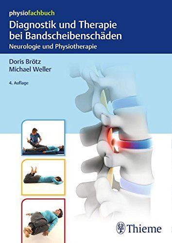 Diagnostik Und Therapie Bei Bandscheibensch Den Neurologie Und Physiotherapie Physiofachbuch Therapie Bei Diagnostik Therapie Neurologie Physiotherapie
