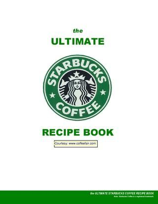 EVERY Starbucks drink recipe you could think of. 32 pages of recipes? Don't mind if I do