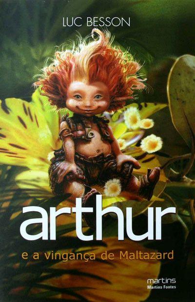 Arthur E A Vinganca De Maltazard Arthur E Os Minimoys Vol 03