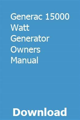 Generac 15000 Watt Generator Owners Manual Owners Manuals Generation Generator Repair