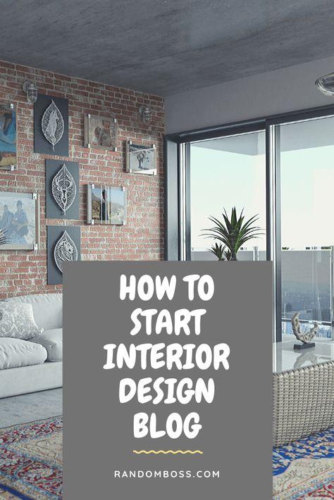 How to Start an Interior Design Blog