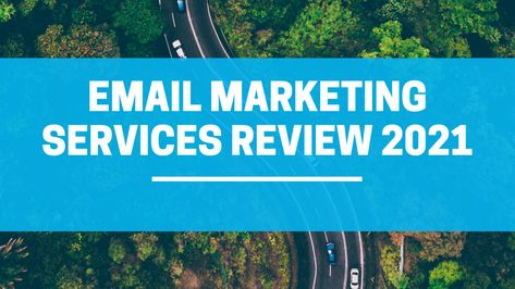 Email Marketing Services Review – 2021
