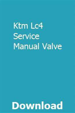 Ktm Lc4 Service Manual Valve Ktm Valve Manual