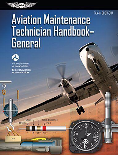 Download Pdf Aviation Maintenance Technician Handbook General Faah808330a Faa Handbooks Series Free Epub Mobi Ebooks Aviation Ebook Technician