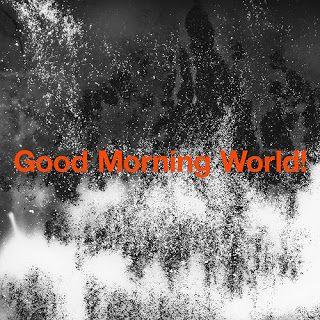 Burnout Syndromes Good Morning World Lyrics Burnout Syndrome Good Morning World Good Morning