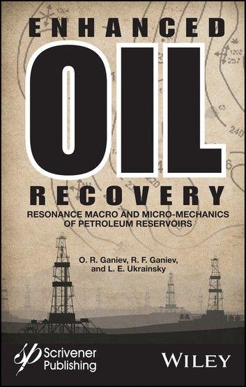 Enhanced Oil Recovery Ebook By O R Ganiev In 2020 Enhanced Oil