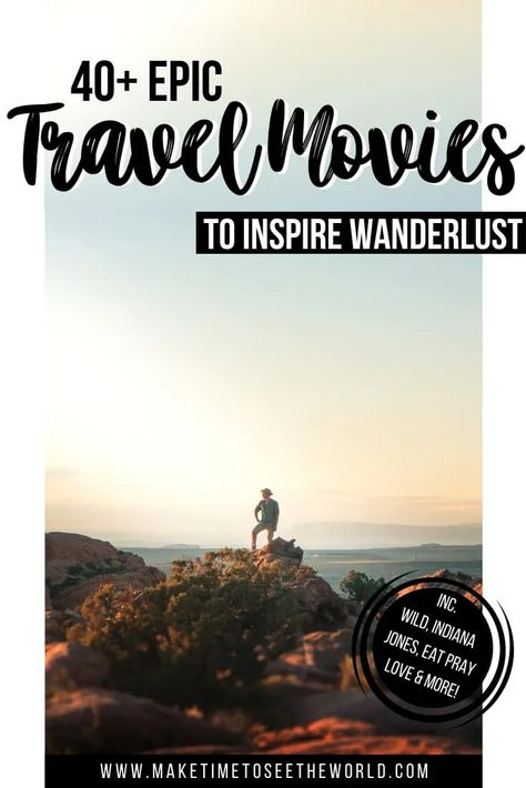 45+ of the BEST Travel Movies to Inspire Wanderlust [2021]