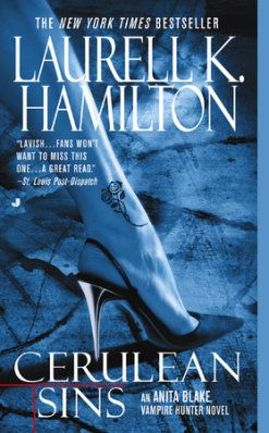 Cerulean Sins By Laurell K Hamilton 9780515136814 Penguinrandomhouse Com Books Anita Blake Vampire Hunter Novels
