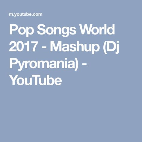 Pop Songs 2017 Mashup Dj Pyromania Mp3 Download — TTCT